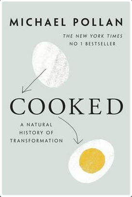 Cooked: A Natural History of Transformation: Finding Ourselves in the Kitchen