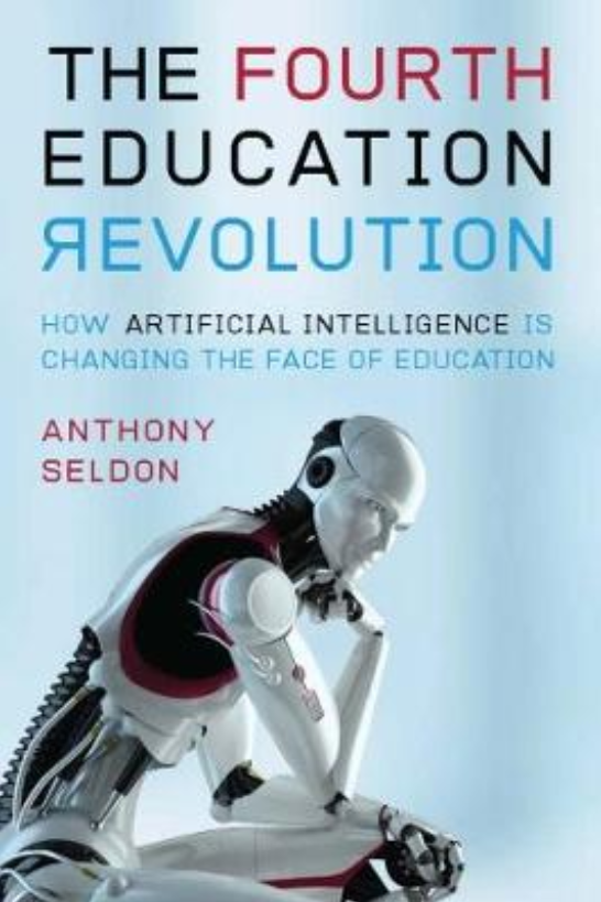 The Fourth Education Revolution: Will Artificial Intelligence liberate or infantilise humanity?