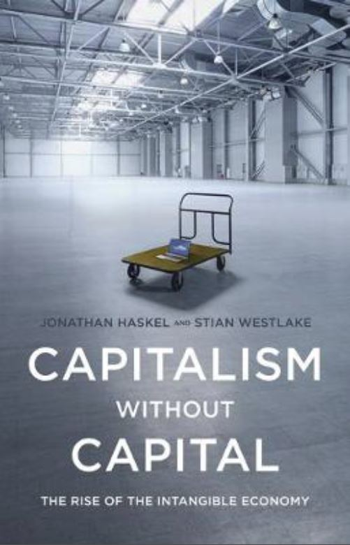 Capitalism without Capital: The Rise of the Intangible