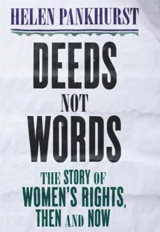 Deeds Not Words: The Story of Women's Rights
