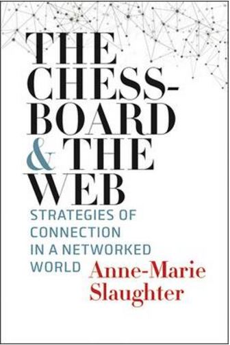 The Chessboard and the Web: Strategies of Connection in a Networked World - The Henry L. Stimson Lectures