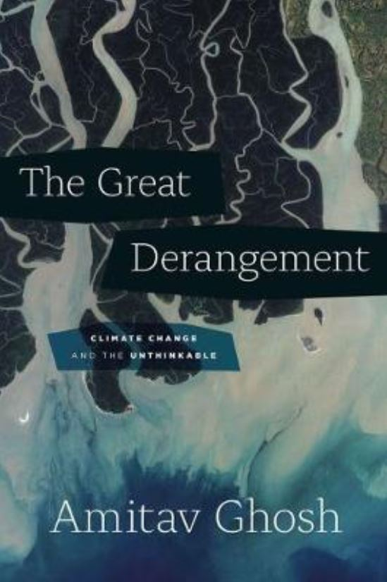 The Great Derangement: Climate Change and the Unthinkable - Berlin Family Lectures