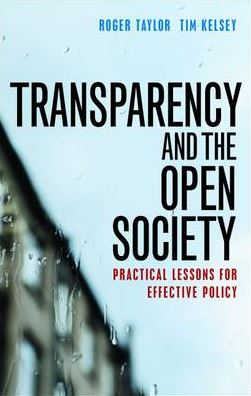 The Transparency and the Open Society: Practical Lessons for Effective Policy