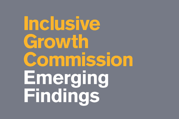 Report: Emerging findings from the Inclusive Growth Commission
