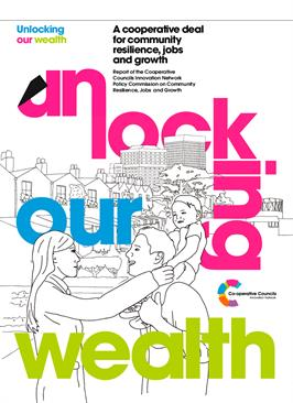 Unlocking our wealth: a cooperative deal for community resilience, jobs and growth