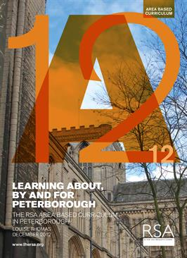 Learning About, By and For Peterborough: the RSA Area Based Curriculum in Peterborough