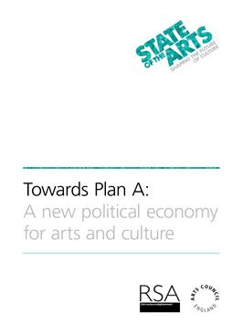 Towards Plan A: A new political economy for arts and culture